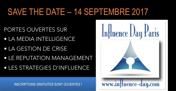 Influence-Day. Save the date 14 septembre 2017. Les inscriptions sont ouvertes ! Media intelligence, Gestion de crise, E-reputation, Stratégies d'influence