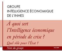 À quoi sert l'Intelligence économique en période de crise ? Quel rôle pour l'État ?