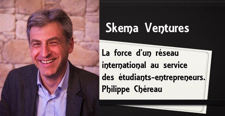 Skema Ventures : la force d'un réseau international au service des étudiants-entrepreneurs. Dialogue avec Philippe Chéreau