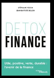 « Detox finance » Utile, positive, verte, durable : l'avenir de la finance