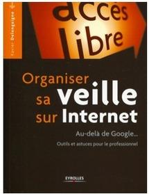 Vient de paraître Organiser sa veille sur Internet au-delà de Google de Xavier Delengaigne (livre)