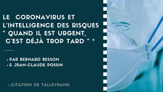 Le  coronavirus et l'Intelligence des Risques    « Quand il est urgent, c'est déjà trop tard. (Talleyrand)»