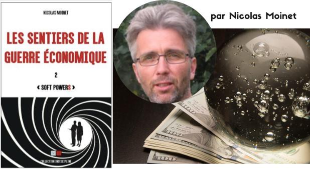 LES SENTIERS DE LA GUERRE ECONOMIQUE 2 - Soft PowerS