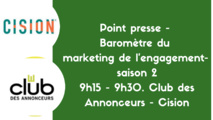 Point presse : Baromètre du marketing de l'engagement mardi 30 mars, 9h15 - 9h30. Club des Annonceurs - Cision