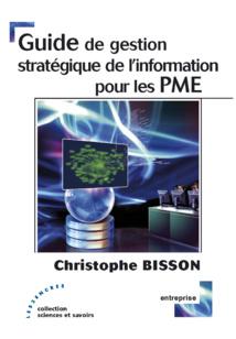 """""""Guide de gestion stratégique de l'information pour les PME"""" par Christophe Bisson"""