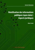 Réutilisation des informations publiques (open data) : Aspects juridiques