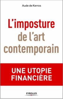 """Aude de Kerros : Fiche de lecture """"L'imposture de l'Art Contemporain""""."""
