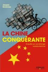 « La Chine conquérante » Enquête sur une étrange superpuissance par Jacques Gravereau