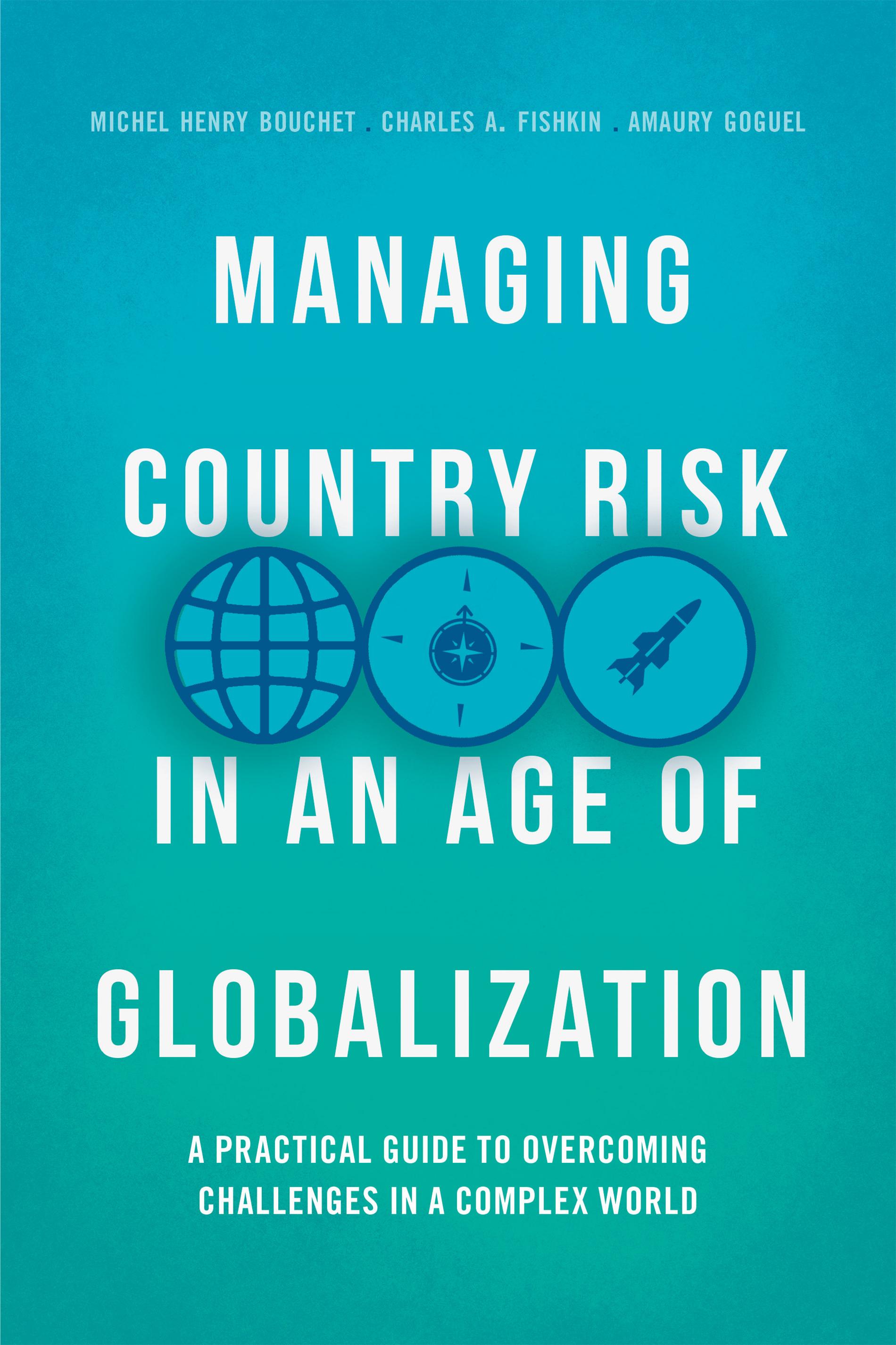 """Parution de l'ouvrage :  """"Managing Country Risk in an age of globalization""""  Gérer le Risque-Pays à l'ère de la globalisation"""