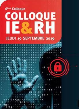"""6e colloque IE & RH """"Sécurité des informations, Cyberdéfense & RGPD"""", le 19 septembre 2019 à Paris."""
