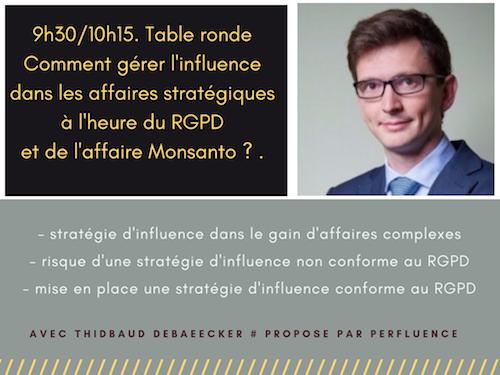 Ouverture #Influenceday. 9h30/10h15. Table ronde. Comment gérer l'influence dans les affaires stratégiques à l'heure du RGPD et de l'affaire Monsanto ?