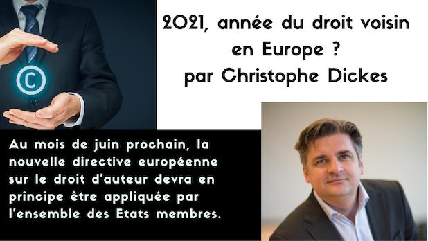 2021, année du droit voisin en Europe ? par Christophe Dickès