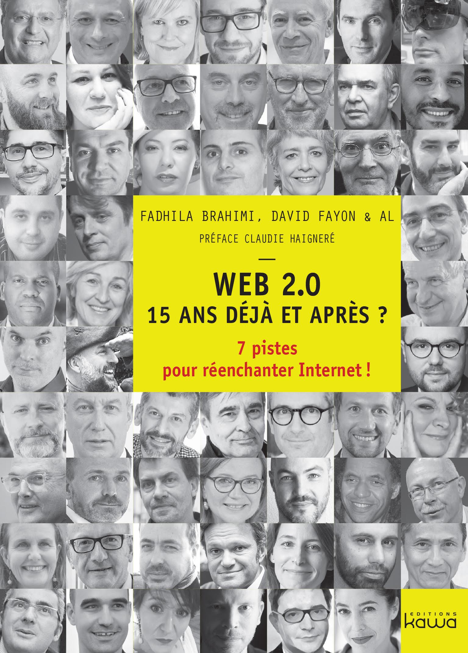 """Lancement de """"Web 2.0 15 ans déjà et après? 7 pistes pour réenchanter Internet!"""" L'interview"""