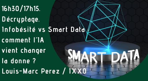 Infobésité vs Smart Data : comment l'IA vient changer la donne ? 16h30/17h15. Search-Day