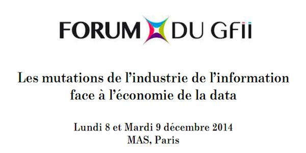 Agenda : Forum du GFII  Lundi 8 et Mardi 9 décembre 2014  MAS, Paris