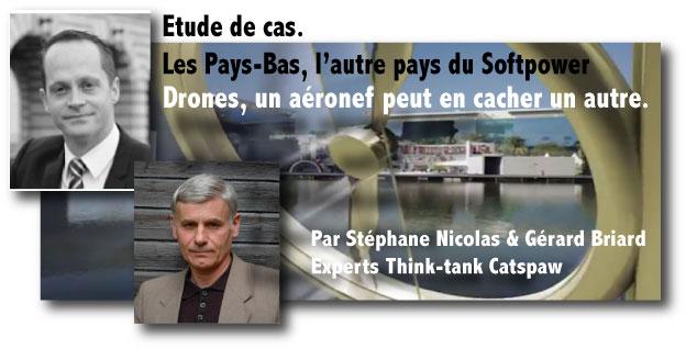 Etude de cas. Les Pays-Bas, l'autre pays du Softpower. Drones. Un aéronef peut en cacher un autre. Le modèle néerlandais
